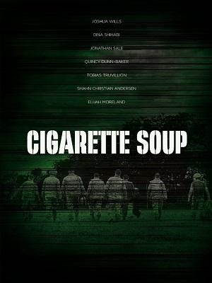 Cigarette Soup Movie Download English (2017) 720p WEB-DL