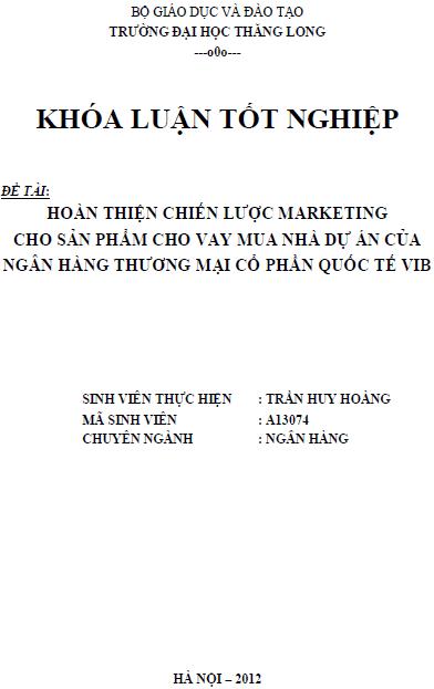 Hoàn thiện chiến lược marketing cho sản phẩm cho vay mua nhà dự án của Ngân hàng Thương mại Cổ phần Quốc tế VIB