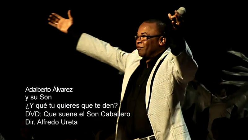 Adalberto Álvarez y su Son - ¨Y qué tú quieres que te den¨ - Videoclip - Dirección: Alfredo Ureta. Portal Del Vídeo Clip Cubano