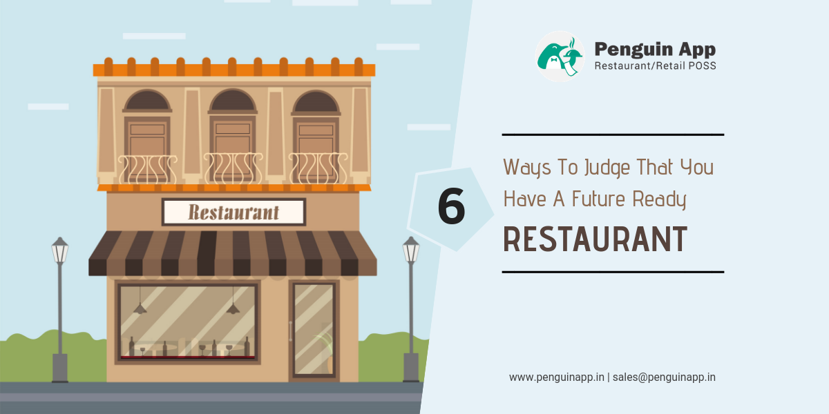 6 Ways To Judge That You Have A Future Ready Restaurant