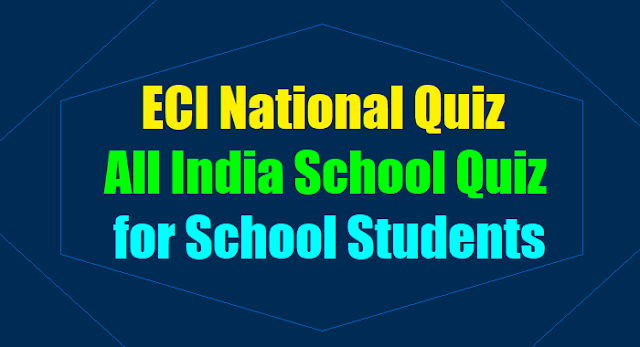 all india school quiz for class 9-12th students,eci national quiz 2017,ceo ap telangana all india school quiz for school students,eci india national quiz for school students,state zonal district level all india school quiz for class 9-12th students