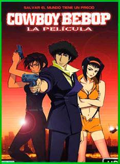 Cowboy Bebop La Pelicula 2001 | DVDRip Latino HD GDrive 1 Link