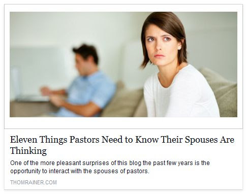 Pastors' Wives {Connect}: From Thom Rainer -- Eleven Things Pastors Need to Know Their Spouses Are Thinking