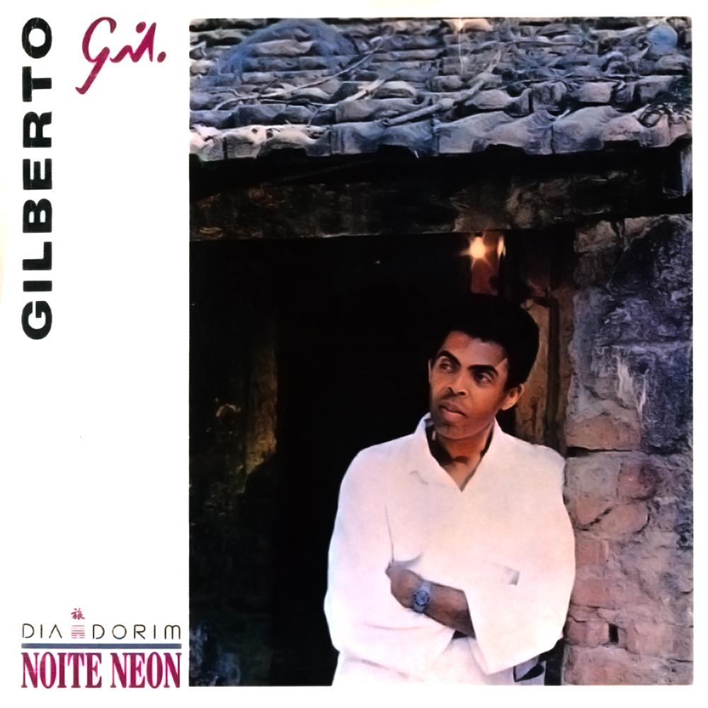 Gilberto Gil - Dia Dorim Noite Neon [1985]
