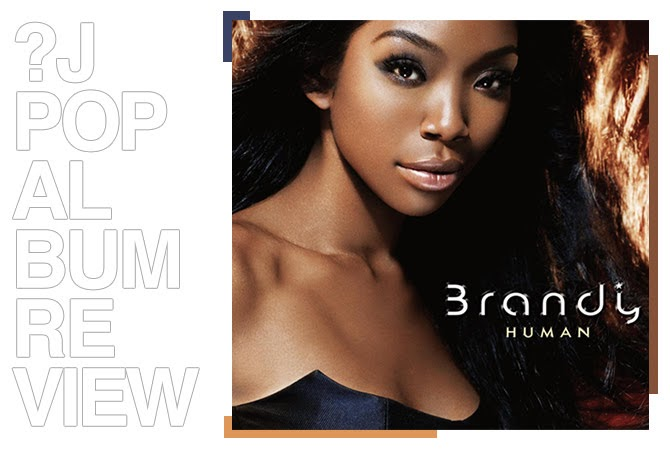 Album review: Brandy - Human | Random J Pop