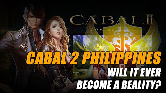 Cabal 2 Philippines ★ Will It Ever Become A Reality?