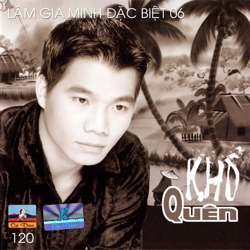 Ca Dao CD120 - Lâm Gia Minh - Khổ Quên (NRG)