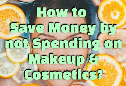Save money by not spending too much on makeup instead eat food for the skin.