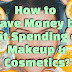 How to Save Money by not Spending on Makeup & Cosmetics?