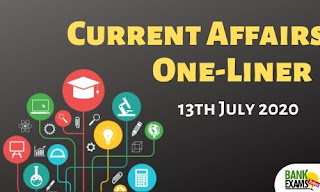 Current Affairs One-Liner: 13th July 2020