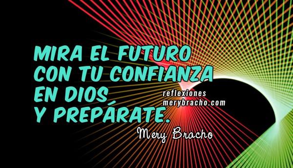 Frases de seguir adelante, reflexión de motivación, imagen con reflexión corta de motivación por Mery Bracho