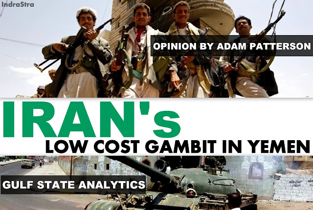 OPINION | Iran's Low Cost Gambit in Yemen by Adam Patterson