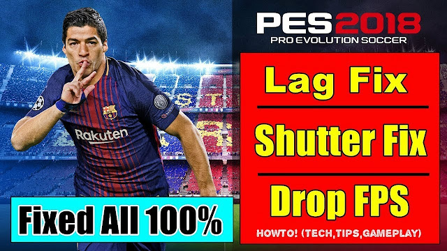 PES 2018 Fix Lag Crash DirectX Errors 100% Tutorial Video