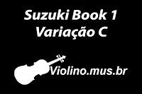 Método Suzuki - Aula 3: Brilha Brilha Estrelinha - Variação C