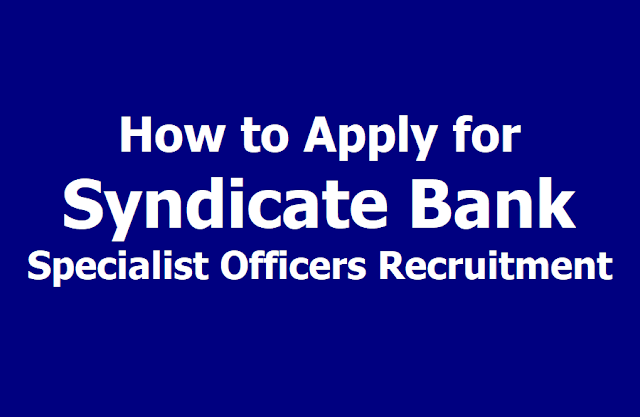 How to Apply for Syndicate Bank SO Specialist Officers Recruitment 2019