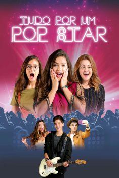 Tudo por um Pop Star Torrent – WEB-DL 720p/1080p Nacional