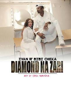 Ivan Ft. Bibi Cheka - Diamond Na Zari
