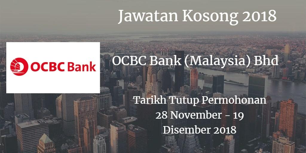 Jawatan Kosong OCBC Bank (Malaysia) Bhd 28 November - 09 Disember 2018