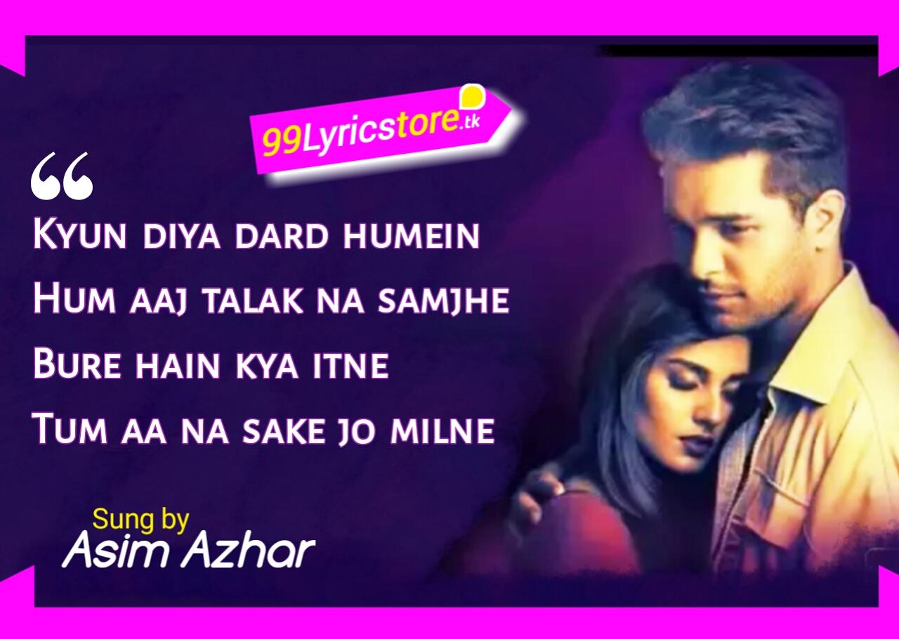 Asim Azhar song Lyrics, Hindi Song Lyrics
