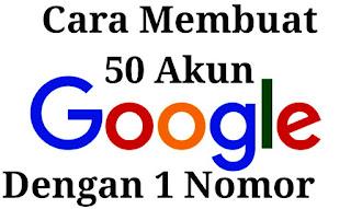Cara membuat 50 akun Gmail dengan 1 Nomor