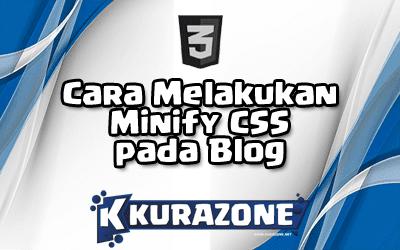Cara Melakukan Minify CSS pada Blog