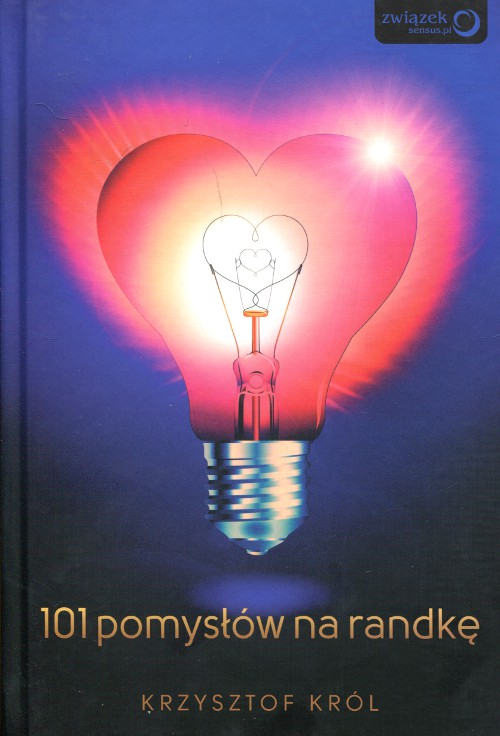 """Krzysztof Król - """"101 pomysłów na randkę"""""""
