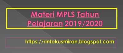 MATERI MPLS TAHUN PELAJARAN 2019/2020