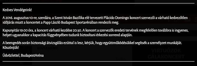 2016. augusztus 10-én (szerdán) 20:30-tól a Papp László Budapest Sportarénában ad ingyenes koncertet a Plácido Domingo. Az eseményt az eredetileg meghirdetett helyszínről, a Szent István Bazilikától a várható kedvezőtlen időjárás miatt áthelyezték. A Sportaréna kényelmesen és gyorsan megközelíthető közösségi közlekedéssel, elsősorban az M2-es metróval vagy az 1-es villamossal. A koncert után – a kényelmesebb hazautazás érdekében – mindkét említett járat sűrűbben közlekedik majd. Közleményünkből kiderül, pontosan hogyan közelíthető meg a Sportaréna.