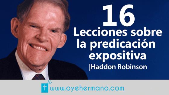 16 Lecciones sobre la predicación expositiva por Haddon Robinson