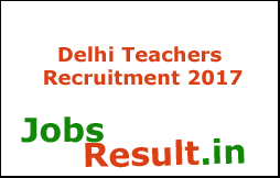 Delhi Teachers Recruitment 2017