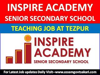 Inspire Academy,Tezpur Recruitment 2019