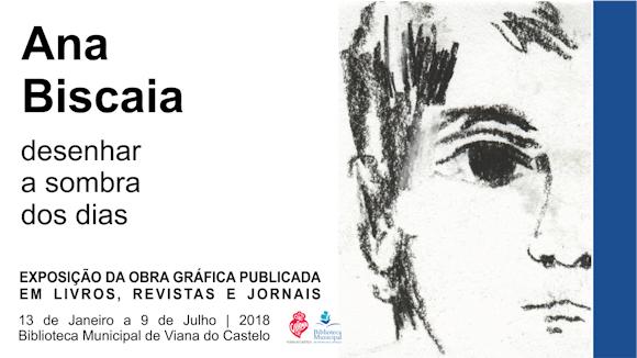 """Exposição - """"ANA BISCAIA – desenhar a sombra dos dias"""""""