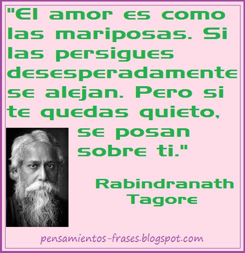 Frases Célebres El Amor Como Las Mariposas Rabindranath