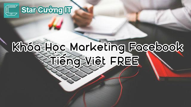 Chia Sẻ Khóa Học Marketing Facebook Tiếng Việt