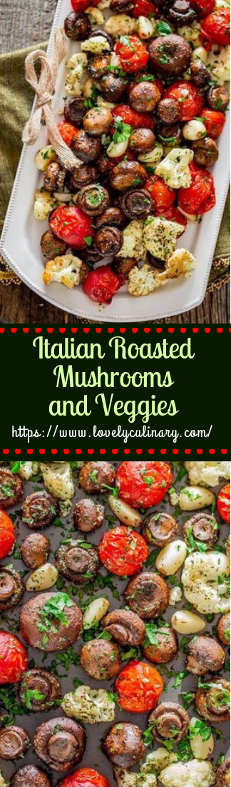 Italian Roasted Mushrooms and Veggies #healthy #recipedieketo