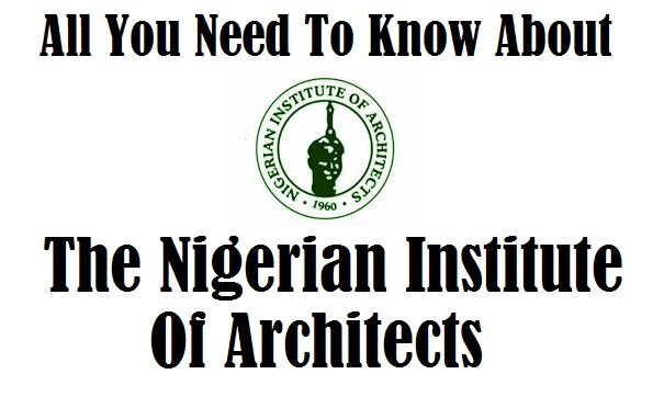 Functions Of Nigerian Institute Of Architects, Their Members, Registration Information And More