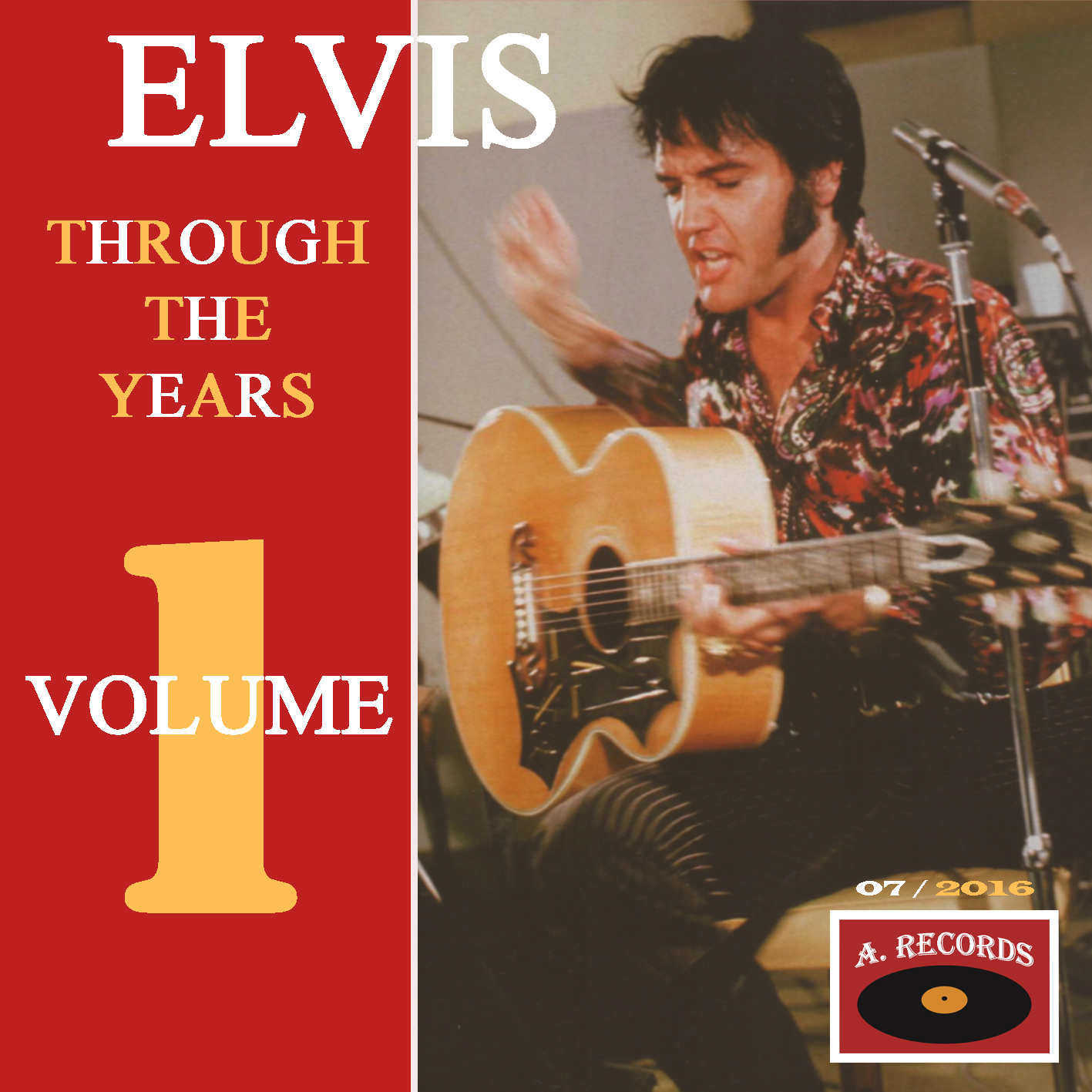 Elvis Through The Years - Volume 1 (July 2016)
