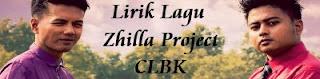 Lirik Lagu Zhilla Project - CLBK