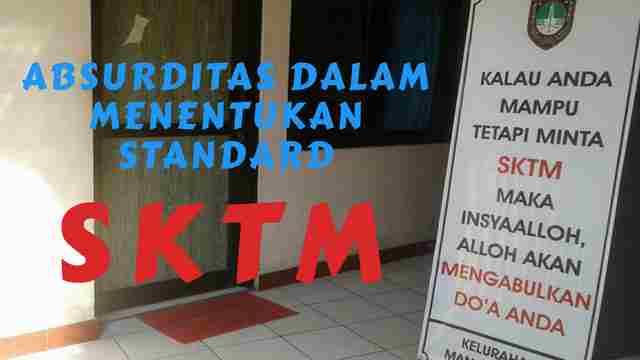 Absurditas Dalam Menentukan Standard SKTM
