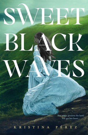 Sweet Black Waves by Kristina Pérez