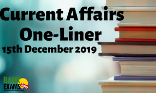 Current Affairs One-Liner: 15th December 2019