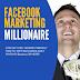Facebook Marketing Millionaire Full Course Free