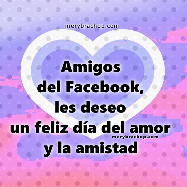 Frases De Amistad Para Amigos Del Facebook En El Dia Del Amor Y La