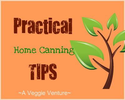 Practical Home Canning Tips ♥ AVeggieVenture.com, a long list of useful tips for home canners from a long-time canner.