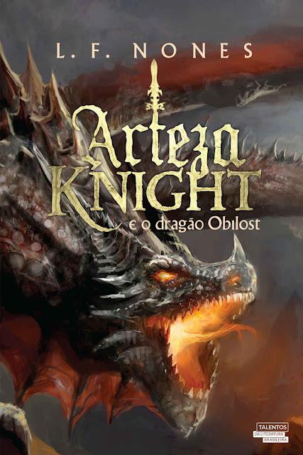 Arteza Knight e o dragão de Obilost - Leonardo Filippo Nones