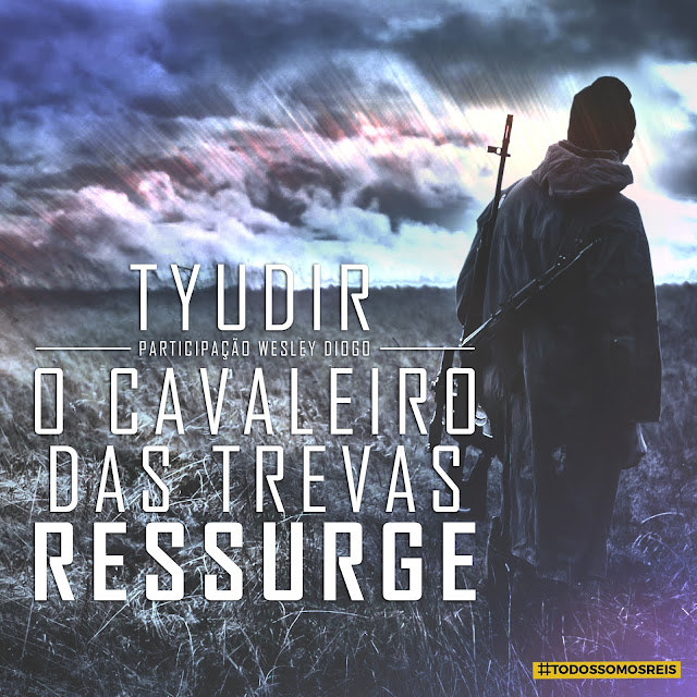 """Tyudir lança a musica """"O cavaleiro das trevas ressurge""""  com part. de Wesley Diogo"""