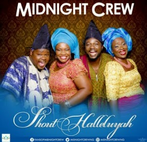 Gospel Song&Lyrics- I No Too Shout by Midnight Crew