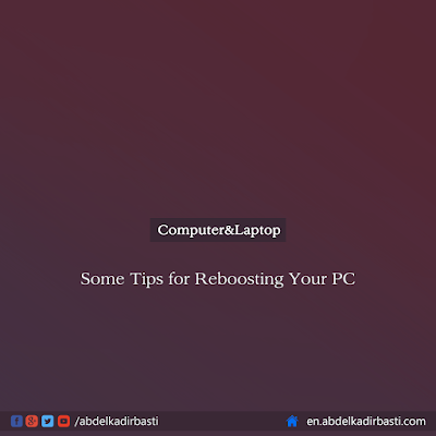 Some Tips for Reboosting Your PC