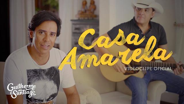 Guilherme e Santiago - Casa Amarela