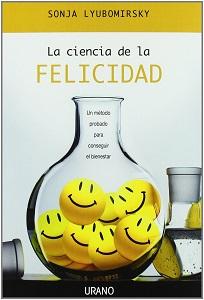 La ciencia de la felicidad, de Sonja Lyubomirsky
